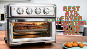 Best Air Fryer Toaster Oven 2021