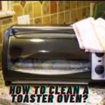 How To Clean A Toaster Oven And Keep It Clean